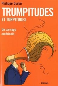 Trumpitudes et turpitudes: Un carnage américain