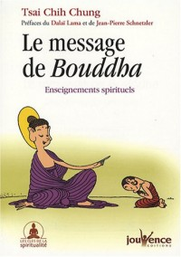 Le message de Bouddha : Enseignements spirituels
