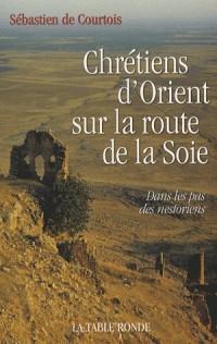Chrétiens d'Orient sur la route de la soie