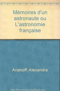 Mémoires d'un astronaute ou L'astronomie française