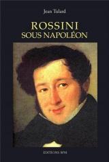 Rossini sous Napoléon