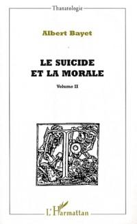 Le suicide et la morale : Volume 2