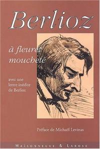 Berlioz à fleuret moucheté, avec une lettre inédite de Berlioz