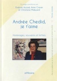 Andrée Chédid, je t'aime : Hommages, souvenirs et lettres
