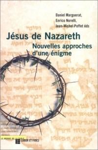 Jésus de Nazareth : Nouvelles approches d'une énigme
