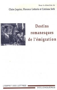 Destins romanesques de l'émigration