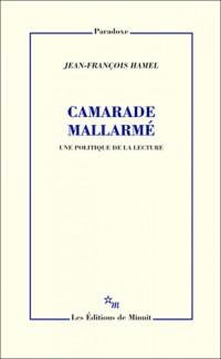 Camarade Mallarmé. une Politique de Lecture