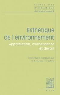 Textes clés d'esthétique de l'environnement, appréciation, connaissance et devoir