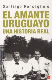 El amante Uruguayo, una historia real