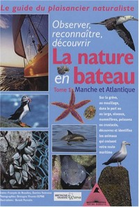 Guide du naturaliste plaisancier : Tome 1, Manche-Atlantique