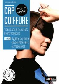 Cap Coiffure. Technologie et Techniques Professionnelles. T1hygiene Capillaire, Coupes Masculine et