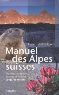 Manuel des Alpes suisses : Flore, faune, roches et météorologie, Le guide nature