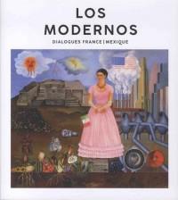 Los Modernos : Dialogues France/Mexique