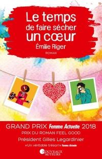 Le Temps de Faire Secher un Coeur - Prix Feel Good - Prix Femme Actuelle 2018