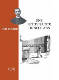 Une Petite Sainte De Neuf Ans - (1 Volume)