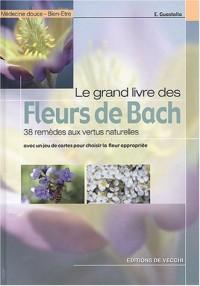 Le grand livre des fleurs de Bach : 38 remèdes aux vertus naturelles