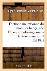 Dict  du Mobilier Français  T  4  ed 18