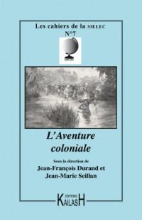 Cahiers du siècle 06- l'aventure coloniale