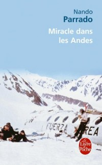 Miracle dans les Andes : 72 jours dans les montagnes et ma longue marche pour rentrer