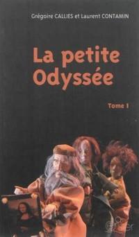 La petite Odyss?e, trilogie pour marionnettes ? gaine chinoise et com?dien-ne-s : Tome 1