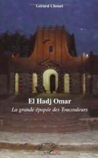 El Hadj Omar la Grande Epopée des Toucouleurs