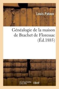 Généalogie de Brachet de Floressac  ed 1885