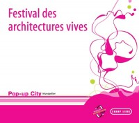 Festival des Architectures Vives Montpellier: Pop up City