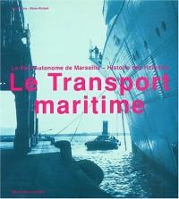 Le transport maritime : Le Port Autonome de Marseille, Histoire des hommes01/11/03