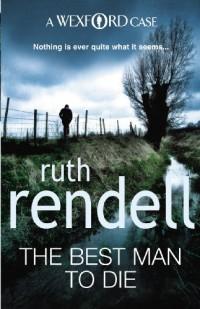 The Best Man To Die: (A Wexford Case)