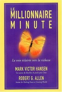 Le millionnaire minute : la voie éclairée vers la richesse