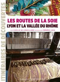 Routes de la Soie en Vallee du Rhône