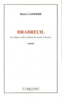 Hrabreuil : Les dieux celtes étaient de sacrés farceurs...