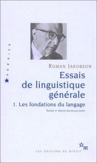 Essais de linguistique générale : Tome 1 Les fondations du langage