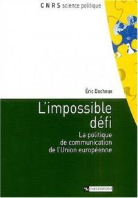 L'Impossible défi : La politique de communication de l'Union européenne
