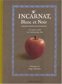 Incarnat, blanc et noir et autres contes du Cabinet des Fées