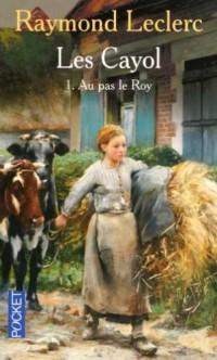 Les Cayol, Tome 1 : Au pas le Roy