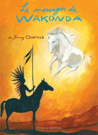 Dreamseeker, Tome 1 : Le messager de Wakonda