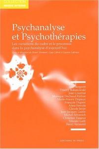 Psychanalyse et psychothérapies - Les Variations du cadre et le processus dans la psychanalyse d'aujourd'hui