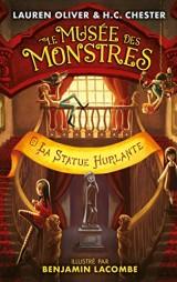 Le Musée des Monstres - Tome 2 - La statue hurlante