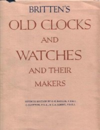 BRITTEN'S OLD CLOCKS AND WATCHES AND THEIR MAKERS