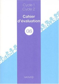 Cahier d'évaluation GS cycle 1, cycle 2
