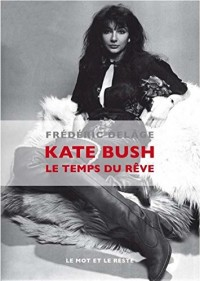 Kate Bush : Le temps du rêve