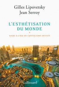 L'esthétisation du monde: Vivre à l'âge du capitalisme artiste
