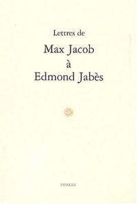 Lettres de Max Jacob à Edmond Jabès