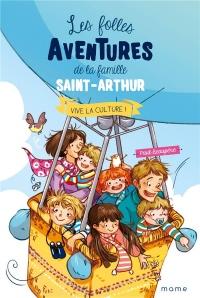 Les folles aventures de la famille Saint-Arthur, Tome 7 : Vive la culture !