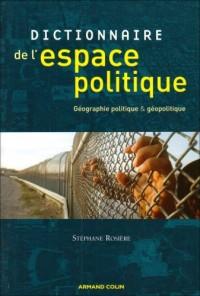 Dictionnaire de l'espace politique : Géographie politique et géopolitique