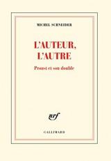 L'auteur, l'autre: Proust et son double