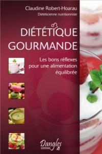 Diététique gourmande - les bons réflexes pour une alimentation équilibrée