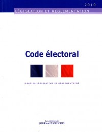 Code électoral - Parties législative et réglementaire - Edition janvier 2010