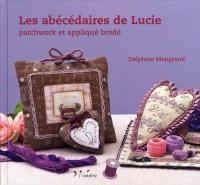 Les Abecedaires de Lucie - Patchwork et Applique Brode